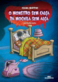 MONSTRO SEM CALCA DA MOCHILA SEM ALCA, O