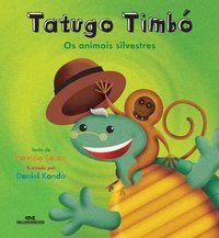 Tatugo Timbó: Os Animais Silvestres