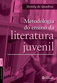 Metodologia do ensino da literatura juvenil