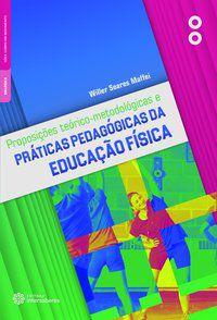 Proposições teórico-metodológicas e práticas pedagógicas da educação física