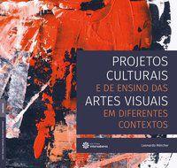 Projetos culturais e de ensino das artes visuais em diferentes contextos