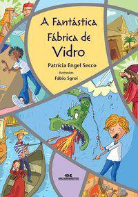 FANTASTICA FABRICA DE VIDROS, A