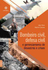 Bombeiro civil, defesa civil e gerenciamento de desastres e crises