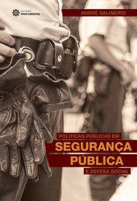 Políticas públicas em segurança pública e defesa social