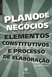 Plano de negócios: elementos constitutivos e processo de elaboração