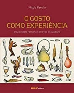 O gosto como experiência: Ensaio sobre filosofia e estética do alimento
