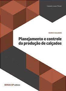 Planejamento e Controle da Produção de Calçados