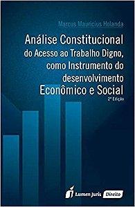 Análise constitucional do acesso ao trabalho digno, como instrumento do desenvolvimento econômico e social