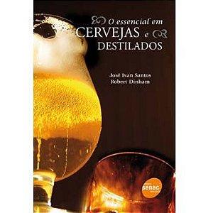 O Essencial Em Cervejas E Destilados Dinham, Robert and Santos, Jose Ivan