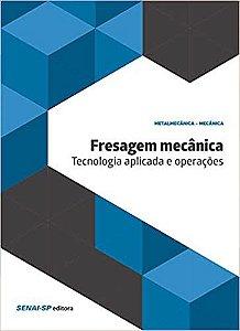 Fresagem Mecânica. Tecnologia Aplicada e Operações