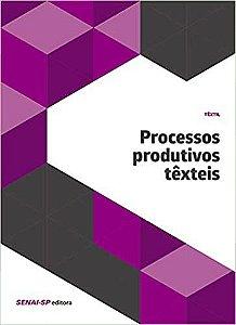 Processos Produtivos Têxteis