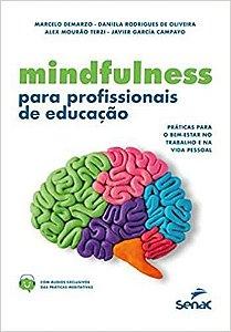 Mindfulness para profissionais de educação: práticas para o bem-estar no trabalho e na vida pessoal