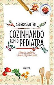 Cozinhando com o pediatra alimentos saudáveis e saborosos para crianças