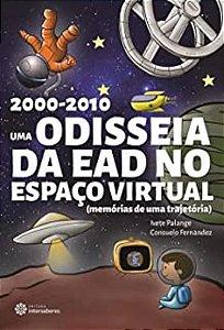 2000-2010: UMA ODISSEIA DA EAD NO ESPACO VIRTUAL