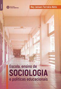 Escola, ensino de sociologia e políticas educacionais