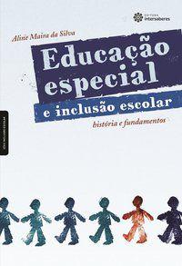 Educação especial e inclusão escolar