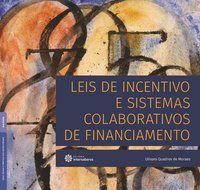 Leis de incentivo e sistemas colaborativos de financiamento