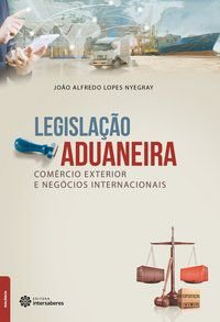 Legislação aduaneira, comércio exterior e negócios internacionais