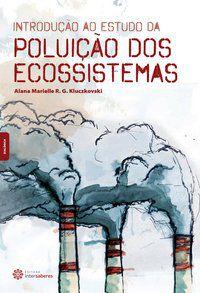 Introdução ao estudo da poluição dos ecossistemas