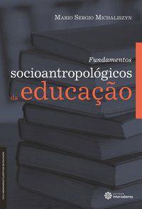 Fundamentos socioantropológicos da educação