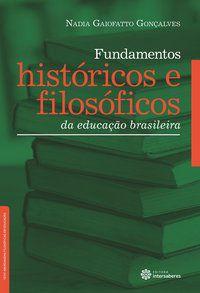 Fundamentos históricos e filosóficos da educação brasileira