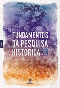 Fundamentos da pesquisa histórica