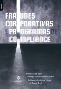 Fraudes corporativas e programas de compliance