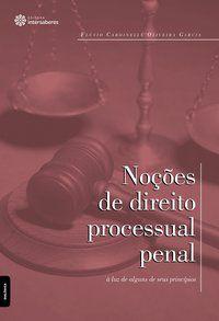 Noções de direito processual penal à luz de alguns de seus princípios