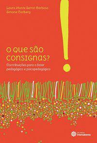 O que são consignas? Contribuições para o fazer pedagógico e psicopedagógico