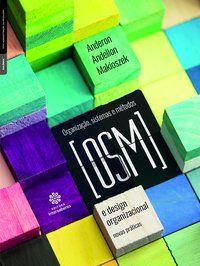Organização, Sistemas e Métodos (OSM) e Design Organizacional