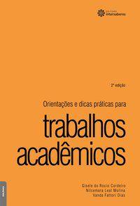 Orientações e dicas práticas para trabalhos acadêmicos
