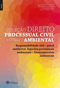 Responsabilidade civil e penal ambiental, aspectos processuais ambientais e licenciamentos ambientais