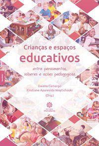 Crianças e espaços educativos