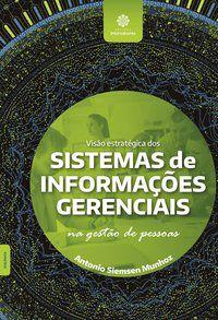 Visão estratégica dos sistemas de informações gerenciais na gestão de pessoas