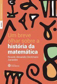 Um breve olhar sobre a história da matemática