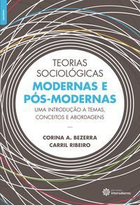 Teorias sociológicas modernas e pós-modernas