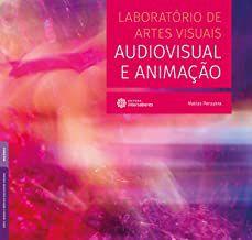 Laboratório de artes visuais: audiovisual e animação