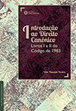 Introdução ao Direito Canônico: Livros I a II do Código de 1983
