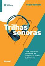 Trilhas sonoras: o que escutamos no cinema, no teatro e nas mídias audiovisuais