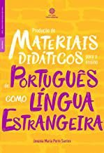 Produção de materiais didáticos para o ensino deportuguês como língua estrangeira