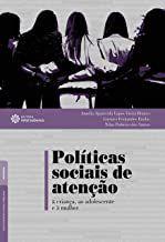 Políticas sociais de atenção à criança, ao adolescente e à mulher