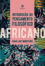 Introdução ao pensamento filosófico africano