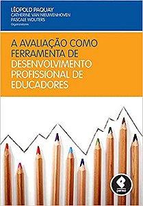 A Avaliação como Ferramenta de Desenvolvimento Profissional de Educadores