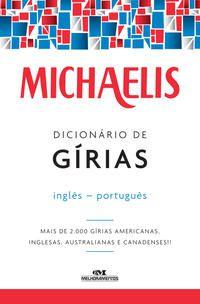 Michaelis dicionário de gírias – inglês-português