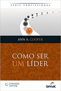 Como Ser Um Líder [Paperback] Cooper, Ann A.