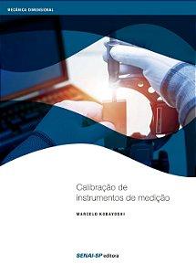 Calibração de Instrumentos de Medição - Série Informações Tecnológicas [Paperback] Marcelo Kobayoshi