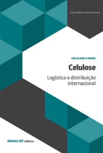 Celulose. Logística e Distribuição Internacional
