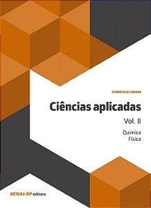 Ciências Aplicadas. Química e Física - Volume II Vários Autores