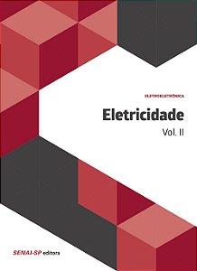Eletricidade - Volume 2. Coleção Eletroeletrônica Vários Autores