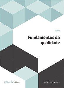 Fundamentos da Qualidade [Paperback] João Azevedo Júnior